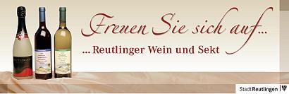Freuen Sie sich auf Reutlinger Wein und Sekt!