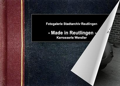 Made in Reutlingen - Karosserie Wendler - Bitte klicken, um das Album zu öffnen