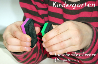 Kindergarten - forschendes Lernen (Magnetismus)