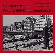 Veröffentlichung zum 100. Geburtstag des langjährigen Oberbürgermeisters Oskar Kalbfell 1997