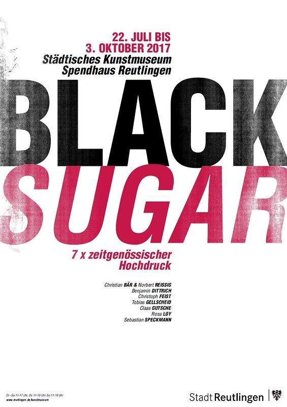 Ausstellungsplakat - Black Sugar. 7 x zeitgenössischer Hochdruck