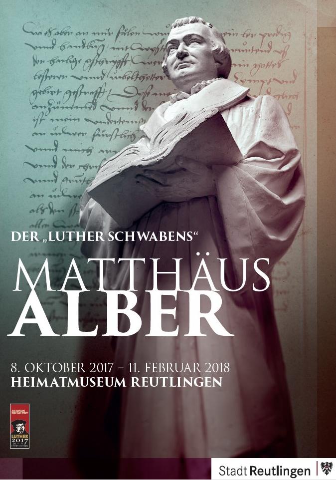 """Ausstellungsplakat """"Der Luther Schwabens - Matthäus Alber"""""""