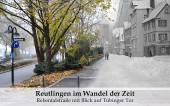 001 Gruß aus Reutlingen - Reutlingen im Wandel der Zeit. Rebentalstraße mit Blick auf das Tübinger Tor