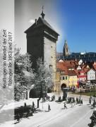 002 Reutlingen im Wandel der Zeit - Das Tübinger Tor 1953 und 2017