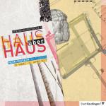 """Plakat zur Ausstellung """"Haus über Haus"""""""