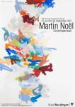 Ausstellungsplakat - Martin Noel. Schichtwechsel