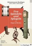 """Plakat zur Ausstellung """"Von Spindeln und Spiegeln"""""""