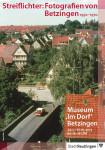 """Plakat zur Ausstellung """"Streiflichter - Fotografien von Betzingen"""""""