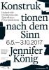 Ausstellungsplakat - Jennifer König. Konstruktionen nach dem Sinn