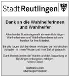 Allen bei der Bundestagswahl ehrenamtlich tätigen Wahlhelferinnen und Wahlhelfern danke ich sehr herzlich für Ihre Mitarbeit. Sie alle haben sich bei dieser wichtigen demokratischen Aufgabe mit Ihrem Wissen und Ihrer Zeit eingebracht. Dank Ihnen konnten d