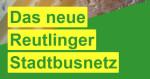 Das neue Reutlinger Stadtbusnetz