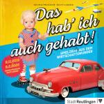 """Buntes Plakat zur Ausstellung """"Das hab' ich auch gehabt! Spielzeug aus dem Wirtschaftswunder"""" im Heimatmuseum. Zu sehen sind eine Schildkrötpuppe und ein rotes Schuco-Ingenico-Auto."""