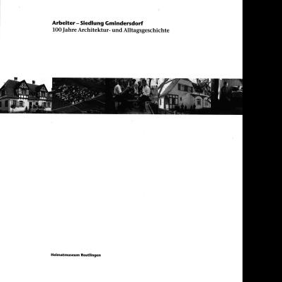 Das Katalogcover zeigt schwarz-weiß Fotografien der Arbeitersiedlung Gmindersdorf.