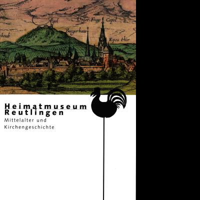 """Das Bild zeigt eine mittelalterliche Zeichnung Reutlingens mit der Marienkirche, der Stadtmauer und der Achalm sowie eine Hahn-Figur auf einem Stab. Es handelt sich um einen Katalog des Heimatmuseums zum Thema """"Mittelalter und Kirchengeschichte""""."""