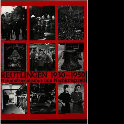 Das Katalogcover zeigt vor einem roten Hintergrund neun schwarz-weiß Fotografien von Reutlingen während der Zeit des Nationalsozialismus und der Nachkriegszeit in den Jahren von 1930 bis 1950.