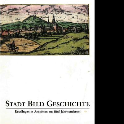 """Das Katalogcover zum Thema """"Stadt Bild Geschichte: Reutlingen in Ansichten aus fünf Jahrhunderten"""" zeigt eine mittelalterliche Zeichnung Reutlingens mit einem Reiter im Vordergrund."""