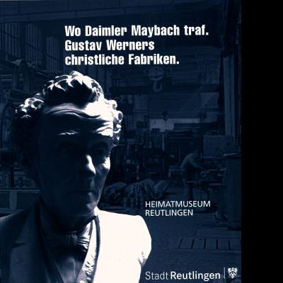 """Das Katalogcover zeigt die Büste des Kopfes von Gustav Werner vor einer in grau gehaltenen Fabrikszene im Hintergrund. In weißen Buchstaben steht daneben """"Wo Daimler Maybach traf. Gustav Werners christliche Fabriken."""""""