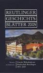 Reutlinger Geschichtsblätter NF 44 (2005)