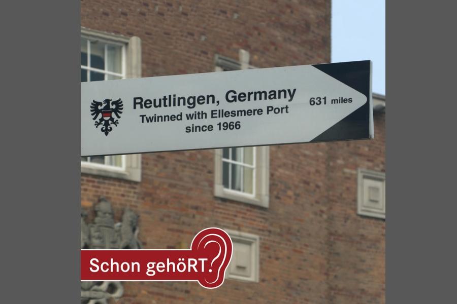 Wegweiser nach Reutlingen - Partnerstadt seit 1966 mit Ellesmere Port