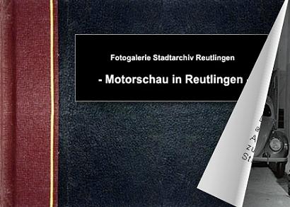 Motorschau in Reutlingen - Bitte klicken, um das Album zu öffnen