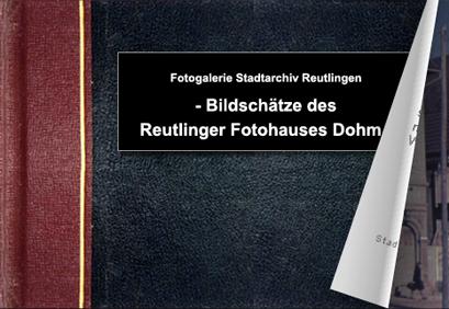 Fotobuch Bildschätze des Reutlinger Fotohauses Dohm - Bitte klicken, um das Album zu öffnen