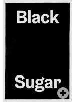 Katalogeinband Black Sugar. 7 x zeitgenössischer Hochdruck