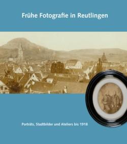 Frühe Fotografie in Reutlingen (Katalog)