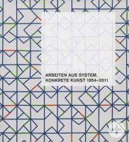 Katalogeinabnd Arbeiten aus System Konkrete Kunst 1954-2011