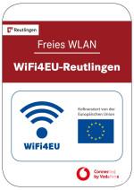 """Beschilderung """"Freies WLAN - WiFi4EU Reutlingen"""""""